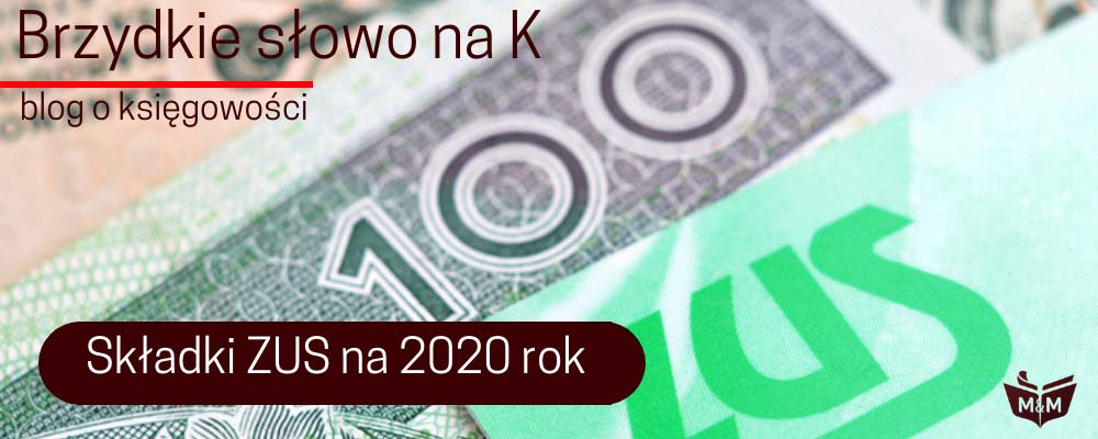 Składki ZUS w 2020 roku