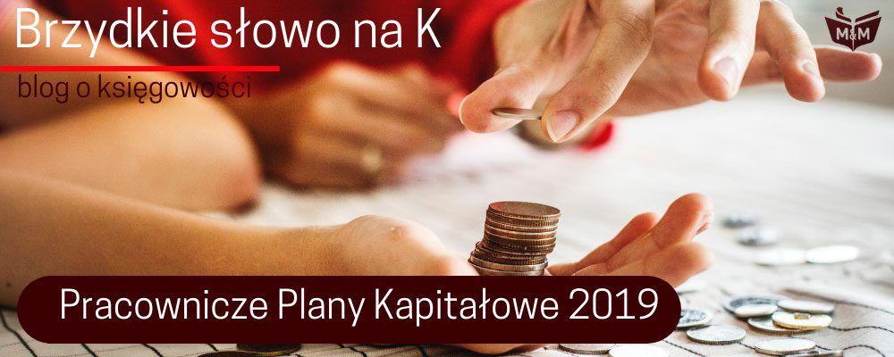 Pracownicze Plany Kapitałowe 2019