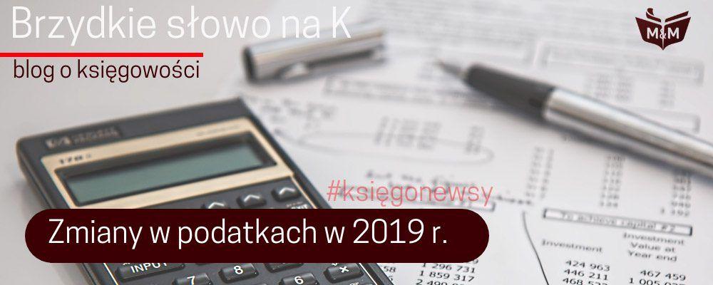 Zmiany w podatkach w 2019 roku
