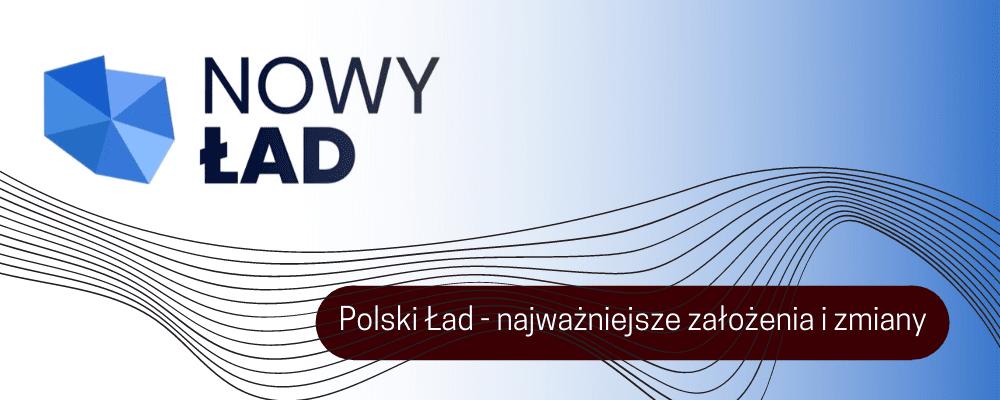 Polski Ład - najważniejsze informacje