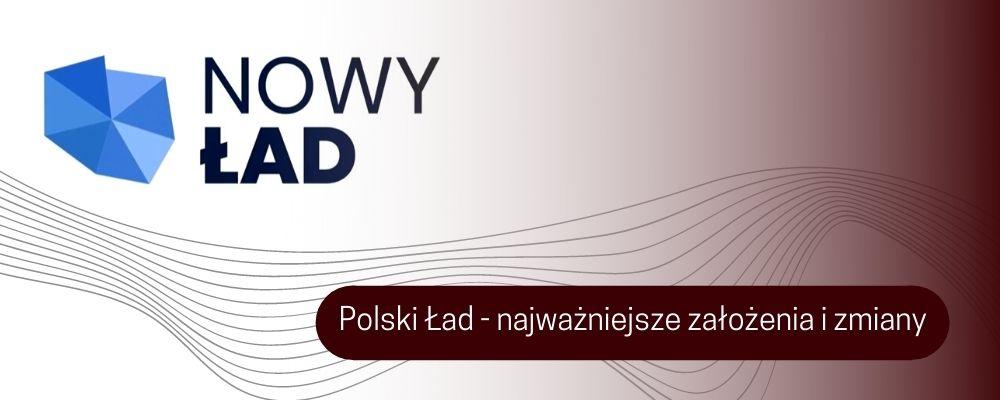Polski Ład – najważniejsze założenia i zmiany